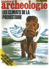 HISTOIRE ET ARCHEOLOGIE N°93 LES CLIMATS DE LA PREHISTOIRE / LA GLACIATION