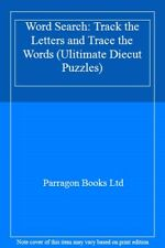 Word Search: Track the Letters and Trace the Words (Ulitimate Diecut Puzzles) B