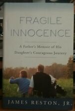 FRAGILE INNOCENCE - A Father's Memoir of His Daughter's Courageous Journey