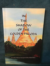 In the Shadow of the Golden Pagoda by Patricia Young / Gillian (Byrd) Boyer
