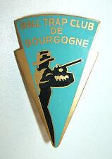 INSIGNE DU BALL TRAP CLUB DE BOURGOGNE