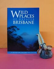 Wild Places of Greater Brisbane/national parks & reserves/Queensland Museum