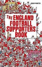 The England Football Supporter's Book - New Book John White