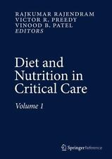 Diet and Nutrition in Critical Care: By Rajendram, Rajkumar Preedy, Victor R....