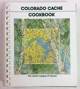 Colorado Cache Cookbook by Junior League of Denver Paperback 1992 Very Good Cond