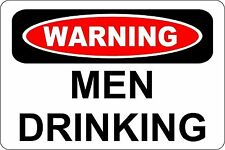"*Aluminum* Warning Men Drinking Man Cave Shop 8""x12"" Metal Novelty Sign  S158"