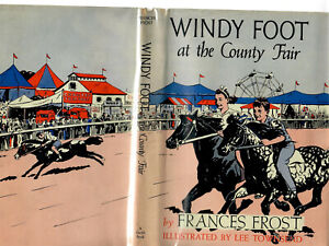 WINDY FOOT AT THE COUNTY FAIR BY FRANCES FROST -- 1947 -- IN JACKET