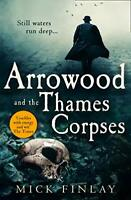 Arrowood and the Thames Corpses: A gripping and escapist hist... by Finlay, Mick