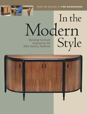 In the Modern Style : Building Furniture Inspired by 20th-Century Tradition...