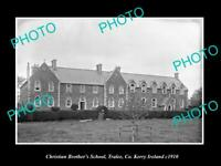 OLD POSTCARD SIZE PHOTO CHRISTIAN BROS SCHOOL TRALEE Co KERRY IRELAND c1910