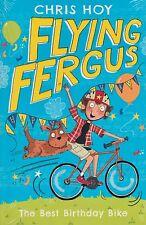 Flying Fergus 1 The Best Birthday Bike BRAND NEW BOOK by Chris Hoy (P/B 2016)