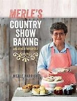 Merle's Country Show Baking: And Other Favourites by Merle Parrish - Cook book