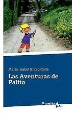 Las Aventuras de Palito by Maria Bravo Calle (2014, Paperback)