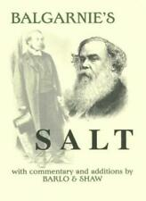 Balgarnie's Salt: With Commentary and Additions by Barlo and Shaw By Philip Bar
