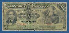 MEJICO // MEXICO -- LONDRES Y MEXICO -- 5 PESOS ( 1910 ) -- BC- // F- -- P.S233d
