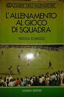L'ALLENAMENTO AL GIOCO DI SQUADRA - COMUCCI - NARDINI -1989 - M