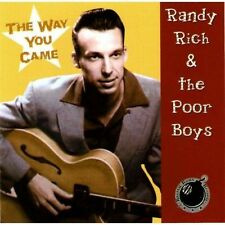 CD - Randy Rich and The Poor Boys - The Way You Came - ROCKABILLY TRIO - NEW