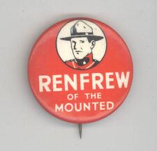 VINTAGE RENFREW OF THE ROYAL MOUNTED Advertising RADIO Premium PINBACK Pin BADGE
