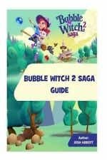 NEW Bubble Witch 2 Saga Guide by Josh Abbott