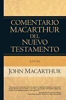 COMENTARIO MACARTHUR DEL NUEVO TESTAMENTO: LUCAS