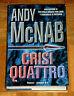 "Andy McNab  ""CRISI QUATTRO""  Longanesi 1ªEd. 2001"