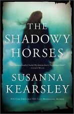 The Shadowy Horses by Kearsley, Susanna