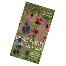 Dream Plants for the Natural Garden By Piet Oudolf and Henk Gerritsen Paperback