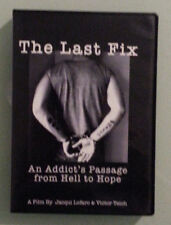 THE LAST FIX  an addict's passage from hell to hope  DVD