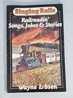 Singing Rails: Railroadin' Songs, Jokes & Stories by Erbsen, Wayne