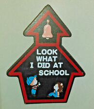 Vintage Look what I did at School Magnet Wooden