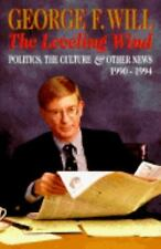 The Leveling Wind: Politics, the Culture, and Other News, 1990-1994 Will, Georg
