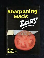 SHARPENING MADE EASY Primer on Knives & Other Edged Tools by Steve Bottorf KNIFE