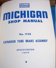 Clark Equipment Michigan No.1734 Shop Manual Expander Tube Brake Assembly Lot M