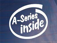 A-SERIES INSIDE Car/Window/Bumper Sticker Ideal for Mini/Austin/British Leyland