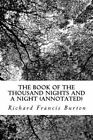 The Book of the Thousand Nights and a Night (Annotated) (Arabian Nights) (Volume