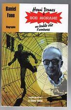 Daniel FANO. Henri Vernes et Bob Morane une double vie d'aventures. 2007