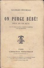 C1 Georges FEYDEAU - ON PURGE BEBE Librairie Theatrale 1910