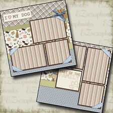 I Love My Dog - 2 Premade Scrapbook Pages - EZ Layout 106
