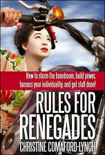 Very Good, Rules for Renegades: How to Storm the Boardroom, Build Power, Harness