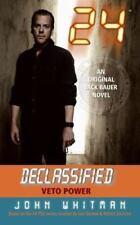 24 Declassified: Veto Power by John Whitman (2005, Paperback)