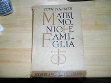LIBRO 1944 - TOTH TIHAMER - MATRIMONIO E FAMIGLIA - SOCIETà APOSTOLATO