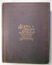 OIL WELL DRILLER HISTORY OF OIL INDUSTRY CHARLES A  WHITESHOT 1905 HB 1ST ED