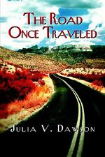 The Road Once Traveled by Julia V. Dawson (2004, Paperback) SIGNED
