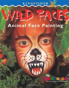 Wild Faces: Animal Face Painting by Snazaroo Paperback Book The Cheap Fast Free