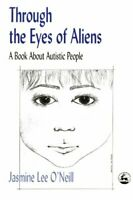 Through the Eyes of Aliens: A Book about Aut... by Jasmine Lee O'Neill Paperback