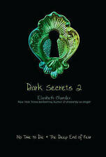 (Good)-Dark Secrets 2: No Time to Die; The Deep End of Fear (Paperback)-Chandler