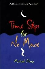 Michael Hoeye~TIME STOPS FOR NO MOUSE~1ST/DJ~SIGNED~NICE COPY
