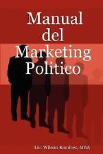 Manual del Marketing Politico by Lic. Wilson, MBA Ramirez (2007, Paperback)