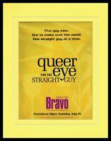 Queer Eye for the Straight Guy 2003 Bravo Framed 11x14 ORIGINAL Advertisement