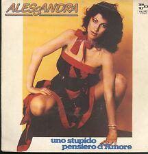 "0594ALESSANDRA - UNO STUPIDO PENSIERO D'AMORE  7"""